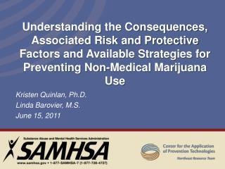 Kristen Quinlan, Ph.D. Linda Barovier, M.S.   June 15, 2011