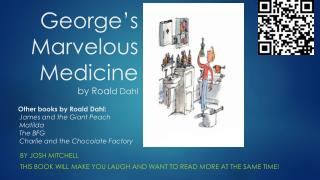 George's Marvelous Medicine           by Roal d Dahl