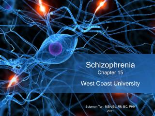 Schizophrenia  Chapter 15