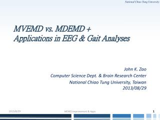MVEMD vs. MDEMD + Applications in EEG & Gait Analyses
