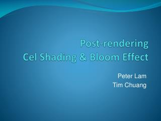 Post-rendering Cel Shading & Bloom Effect