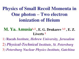 Physics of Small Recoil Momenta in One photon – Two electron ionization of Heium