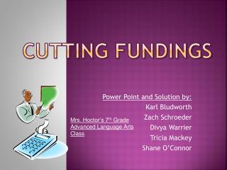 Cutting Fundings