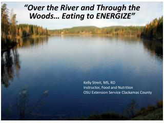 """Over the River and Through the Woods… Eating to ENERGIZE"""
