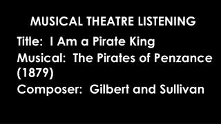Title:  I Am a Pirate King Musical:  The Pirates of Penzance (1879)