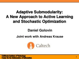 Adaptive  Submodularity : A New Approach to Active Learning and Stochastic Optimization