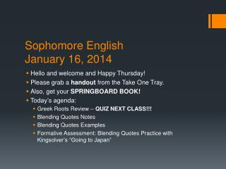 Sophomore English January 16, 2014