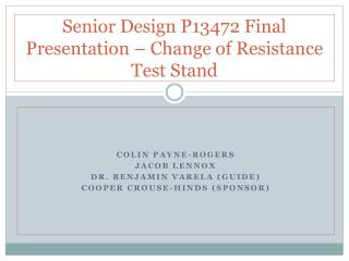Senior Design P13472 Final  Presentation – Change of Resistance Test Stand