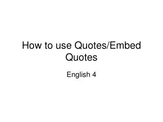 How to use Quotes/Embed Quotes