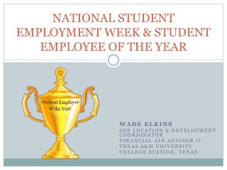 NATIONAL STUDENT EMPLOYMENT WEEK  STUDENT EMPLOYEE OF THE YEAR