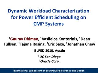 Dynamic Workload Characterization for Power Efficient Scheduling  on CMP Systems