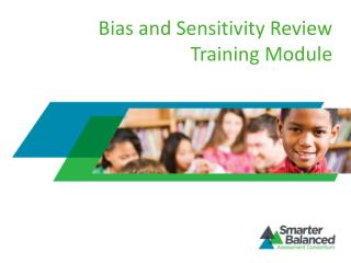 Bias and Sensitivity Review Training Module