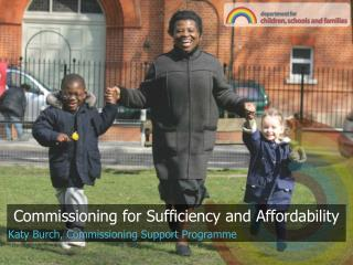 Commissioning for Sufficiency and Affordability