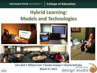 Hybrid Learning:  Models and Technologies
