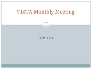 VISTA Monthly Meeting
