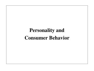 Personality and  Consumer Behavior