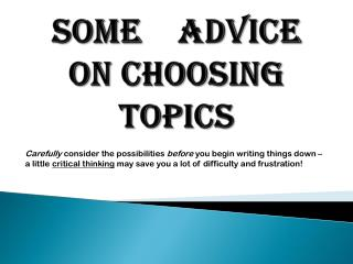 Some advice on choosing topics