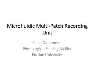 Microfluidic Multi-Patch Recording Unit