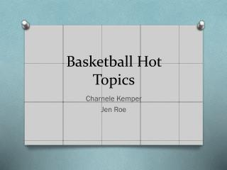 Basketball Hot Topics