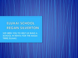 ELUAAI SCHOOL REGAN SILVERTON