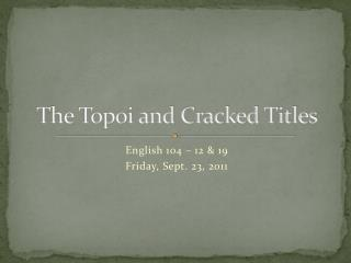The Topoi and Cracked Titles