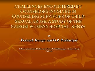 CHALLENGES ENCOUNTERED BY COUNSELORS INVOLVED IN COUNSELING SURVIVORS OF CHILD SEXUAL ABUSE: A STUDY OF THE NAIROBI WOME