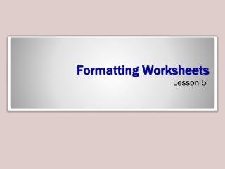 Formatting Worksheets