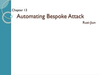 Automating Bespoke Attack