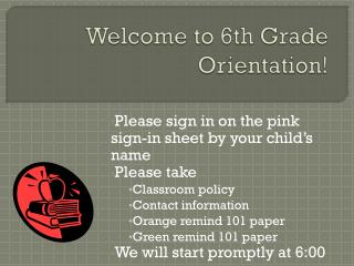 Welcome to 6th Grade Orientation!