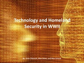 Technology and Homeland Security in WWII