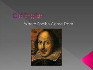 Ol d English