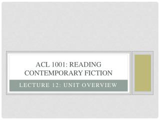 ACL 1001: Reading Contemporary Fiction