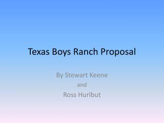 Texas Boys Ranch Proposal