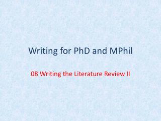 Writing for  PhD and MPhil