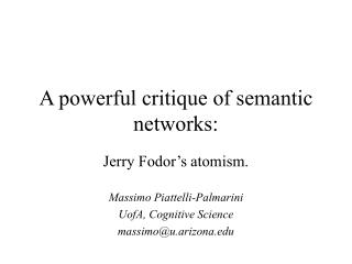 A powerful critique of semantic networks: