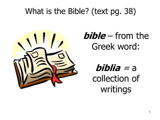What is the Bible? (text pg. 38)