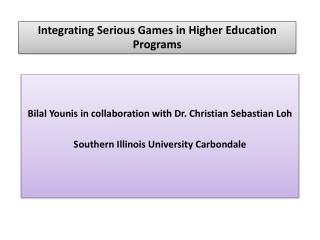 Integrating Serious Games in Higher Education Programs