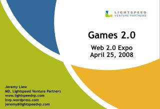 Games 2.0 Web 2.0 Expo April 25, 2008