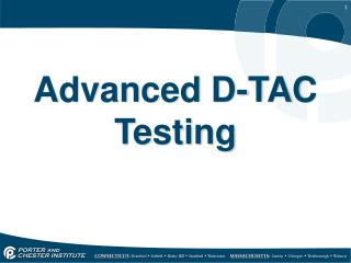 Advanced D-TAC Testing