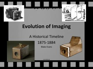 Evolution of Imaging