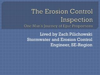 The Erosion Control Inspection One Man's Journey of Epic Proportions