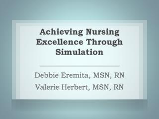 Debbie Eremita, MSN, RN Valerie Herbert, MSN, RN