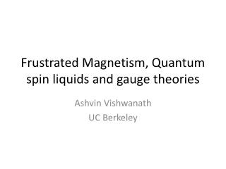 Frustrated Magnetism, Quantum spin liquids and gauge theories