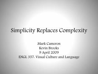 Simplicity Replaces Complexity