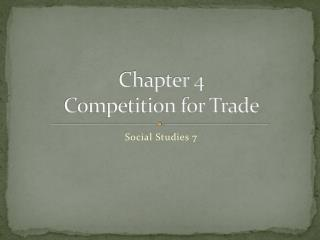 Chapter 4 Competition for Trade