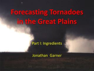 Forecasting Tornadoes in the Great Plains