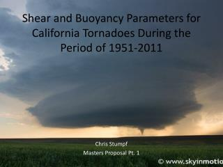 Shear and Buoyancy Parameters for California Tornadoes During the Period of 1951-2011