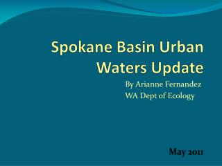 Spokane Basin Urban Waters Update
