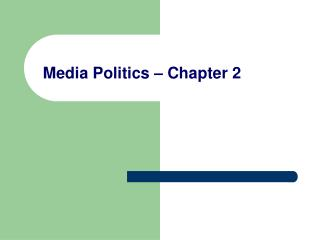Media Politics – Chapter 2
