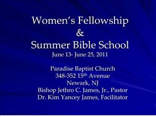 Women s Fellowship    Summer Bible School June 13- June 25, 2011
